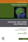 Headache and Chiari Malformation, An Issue of Neuroimaging Clinics of North America, Ebook - eBook