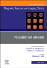 Pediatric MR Imaging, An Issue of Magnetic Resonance Imaging Clinics of North America - Book