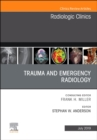 Trauma and Emergency Radiology, An Issue of Radiologic Clinics of North America - Book