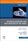 Revascularization and Replantation in the Hand, An Issue of Hand Clinics - Book
