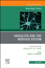 Vasculitis and the Nervous System, An Issue of Neurologic Clinics - Book