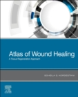 Atlas of Wound Healing : A Tissue Regeneration Approach - Book