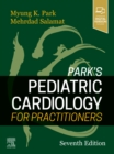 Park's Pediatric Cardiology for Practitioners - Book