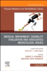 Medical Impairment and Disability Evaluation, & Associated Medicolegal Issues, An Issue of Physical Medicine and Rehabilitation Clinics of North America - Book