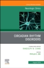 Circadian Rhythm Disorders , An Issue of Neurologic Clinics - Book
