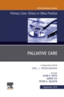 Palliative Care, An Issue of Primary Care: Clinics in Office Practice - eBook