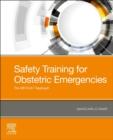 Safety Training for Obstetric Emergencies : The OB F.A.S.T Approach - Book