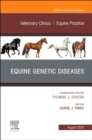 Equine Genetic Diseases, An Issue of Veterinary Clinics of North America: Equine Practice - Book