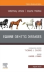 Equine Genetic Diseases, An Issue of Veterinary Clinics of North America: Equine Practice, E-Book - eBook