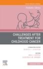 Challenges after treatment for Childhood Cancer,An Issue of Pediatric Clinics of North America E-Book - eBook