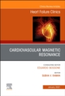 Cardiovascular Magnetic Resonance, An Issue of Heart Failure Clinics : Volume 17-1 - Book