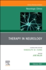 Therapy in Neurology , An Issue of Neurologic Clinics - Book
