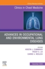 Advances in Occupational and Environmental Lung Diseases An Issue of Clinics in Chest Medicine E-Book - eBook