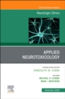 Applied Neurotoxicology,An Issue of Neurologic Clinics - Book