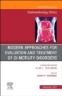 Modern Approaches for Evaluation and Treatment of GI Motility Disorders, An Issue of Gastroenterology Clinics of North America : Volume 49-3 - Book