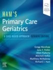 Ham's Primary Care Geriatrics : A Case-Based Approach - Book