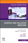 Hospice and Palliative Medicine, An Issue of Physician Assistant Clinics - Book