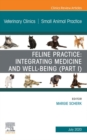 Feline Practice: Integrating Medicine and Well-Being (Part I), An Issue of Veterinary Clinics of North America: Small Animal Practice, E-Book - eBook