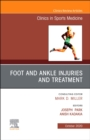 Foot and Ankle Injuries and Treatment, An Issue of Clinics in Sports Medicine : Volume 39-4 - Book
