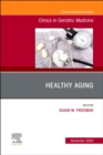 Healthy Aging, An Issue of Clinics in Geriatric Medicine : Volume 36-4 - Book