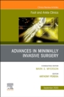 Advances in Minimally Invasive Surgery, An issue of Foot and Ankle Clinics of North America - Book
