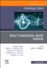 Adult Congenital Heart Disease, An Issue of Cardiology Clinics - Book