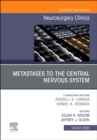 Metastases to the Central Nervous System, An Issue of Neurosurgery Clinics of North America : Volume 31-4 - Book