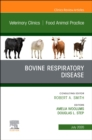 Bovine Respiratory Disease, An Issue of Veterinary Clinics of North America: Food Animal Practice - Book