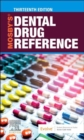 Mosby's Dental Drug Reference - E-Book - eBook