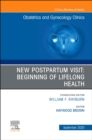 New Postpartum Visit: Beginning of Lifelong Health, An Issue of Obstetrics and Gynecology Clinics - Book