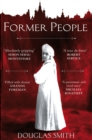 Former People : The Destruction of the Russian Aristocracy - Book