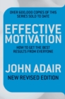 Effective Motivation REVISED EDITION : How to Get the Best Results From Everyone - eBook