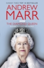 The Diamond Queen : Elizabeth II and Her People - Book