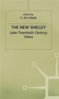 The New Shelley : Later Twentieth-century Views - Book