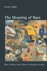 The Meaning of Race : Race, History and Culture in Western Society - Book