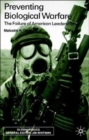 Preventing Biological Warfare : The Failure of American Leadership - Book