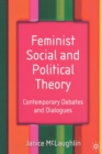 Feminist Social and Political Theory : Contemporary Debates and Dialogues - Book