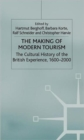 The Making of Modern Tourism : The Cultural History of the British Experience, 1600-2000 - Book