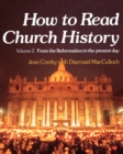 How to Read Church History Volume Two : From the Reformation to the Present Day - Book