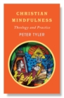 Christian Mindfulness : Theology and Practice - Book