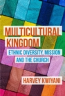 Multicultural Kingdom : Ethnic Diversity, Mission and the Church - eBook