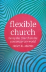 Flexible Church : Being the Church in the Contemporary World - eBook