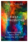 First Expressions : Innovation and the Mission of God - Book