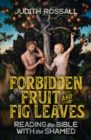 Forbidden Fruit and Fig Leaves : Reading the Bible with the Shamed - eBook