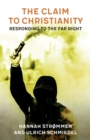 The Claim to Christianity : Responding to the Far Right - Book