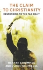 The Claim to Christianity : Responding to the Far Right - eBook