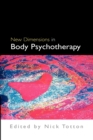 New Dimensions in Body Psychotherapy - Book