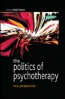 The Politics of Psychotherapy: New Perspectives - Book