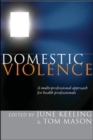 Domestic Violence: A Multi-professional Approach for Health Professionals - Book