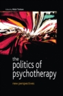 EBOOK: The Politics of Psychotherapy: New Perspectives - eBook